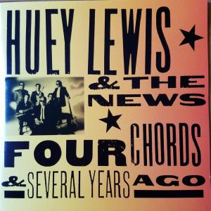 Four Chords & Several Years Ago【Huey Lewis & The News】