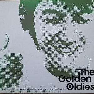 The Golden Oldies【FUKUYAMA ENGINEERING GOLDEN OLDIES CLUB BAND】