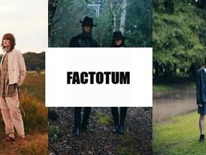 モードとリアルクローズの融合。FACTOTUM(ファクトタム)とは