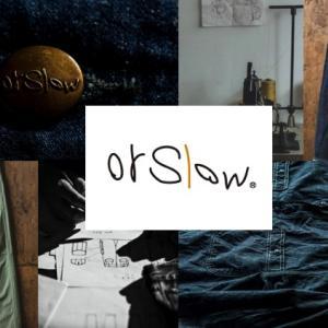 【ヴィンテージ通も唸る一着】orSlow(オアスロウ)とは