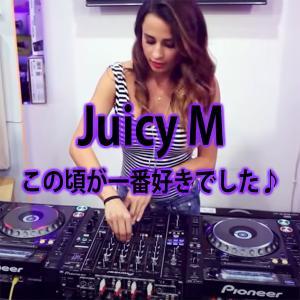 YouTube動画 Juicy M…この頃が一番好きでした♪
