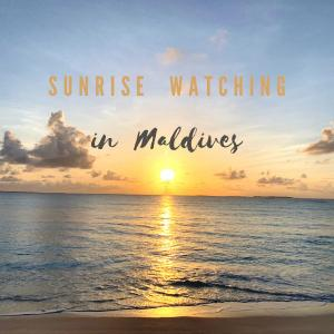 【1分間のモルディブ癒し時間】モルディブのサンライズ風景10選