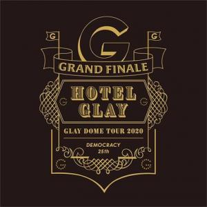 "GLAYドームツアー「GLAY DOME TOUR 2020 DEMOCRACY 25TH ""HOTEL GLAY GRAND FINALE""」&GLAY九州ツアー「GLAY HALL TOUR 2020 DEMOCRACY 25TH INTO THE WILD」予定セットリスト& 「GLAY Special Live 2020 DEMOCRACY 25th INTO THE WILD Presented by WOWOW」セットリスト"