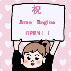 JunoReginaオープンいたしました!