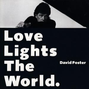 David Foster『Love Lights The World』AMCY-665