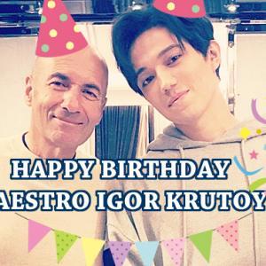 ディマシュ更新 HAPPY BIRTHDAY MAESTRO IGOR KRUTOY!
