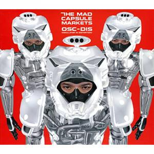 【THE MAD CAPSULE MARKETS】OSC-DISは聞きました!?