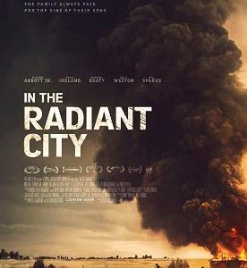 【日本未公開作】アメリカ映画「In the Radiant City」(2016)