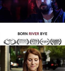 【日本未公開作】アメリカ映画「Born River Bye」(2017)