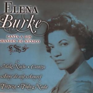 ELENA BURKEーCANTA A LOS GRANDES DE MEXICO
