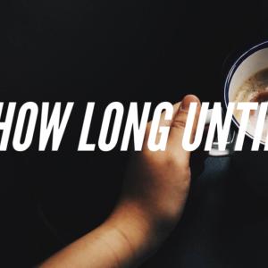 How long until ~? 【~までどのくらい?】のフレーズ紹介!