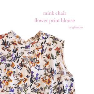 mink chair フラワープリントブラウス