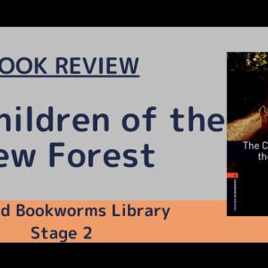 強く生きろ、いつの日か王政が戻るまで!『The Children of the New Forest』