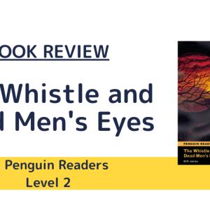 謎の笛と双眼鏡を手に入れた!しかし呪われていた!『The Whistle and Dead Men's Eyes』