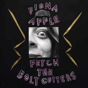 Fetch The Bolt Cutters  Fiona Apple