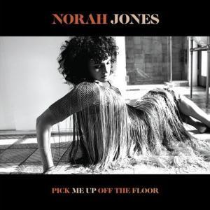 PICK ME UP OFF THE FLOOR  NORAH JONES
