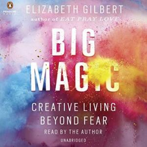 『BIG MAGIC 夢中になることからはじめよう。』英語のオーディオブックはエリザベス・ギルバート本人が朗読