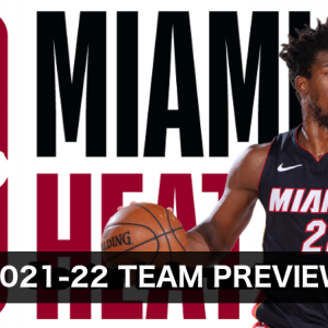 【2021-22チームレビュー】Miami Heat(マイアミ・ヒート)