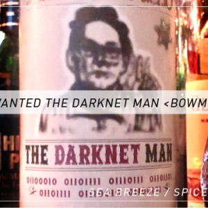【JW】WANTED_THE DARKNET MAN/BOWMORE-ボウモア-