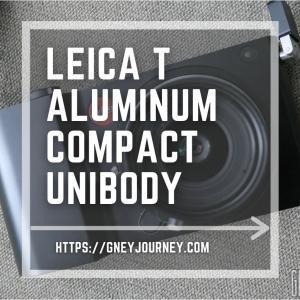 Leica Tはコンデジサイズのアルミ削り出し一体型ボディでレンズ交換式、ノスタルジックな優しい画を生み出す