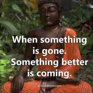 何かを失くした時、さらに良い何かがやって来る!Buddha