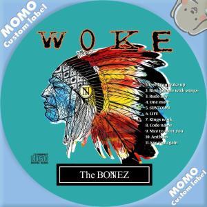 The BONEZ / WOKE