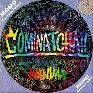 WANIMA / COMINATCHA!!
