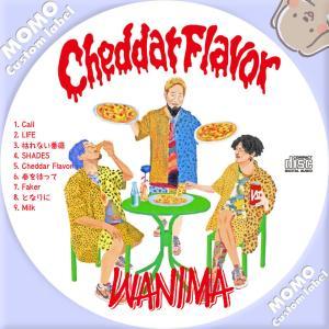 WANIMA / Cheddar Flavor