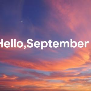 Hello,September!人恋しい季節到来。