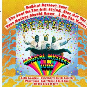 今こそ『オール・ユー・ニード・イズ・ラヴ』 を歌おう。ザ・ビートルズ 『マジカル・ミステリー・ツアー』1967年。