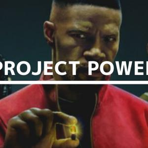 【NETFLIXオリジナル】悪人しかスーパー・パワーを持ってねえ!『プロジェクト・パワー』