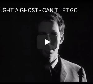 【今日の一曲:第38回】CAUGHT A GHOST / CAN'T LET GO