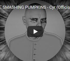【今日の一曲:第71回】THE SMASHING PUMPKINS / Cyr