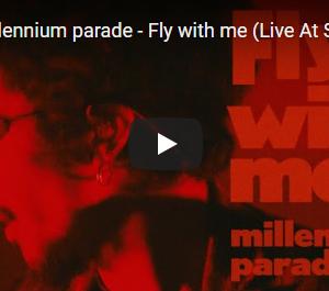 【今日の一曲:第84回】millennium parade / Fly with me
