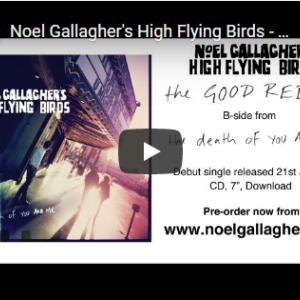 【今日の一曲:第264回】Noel Gallagher's High Flying Birds / The Good Rebel