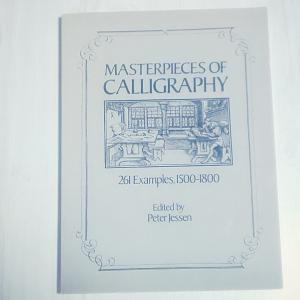 【おすすめ】カリグラフィーの本『MASTERPIECES OF CALLIGRAPHY 261 Examples,1500-1800』Edited by Peter Jessen【洋書】