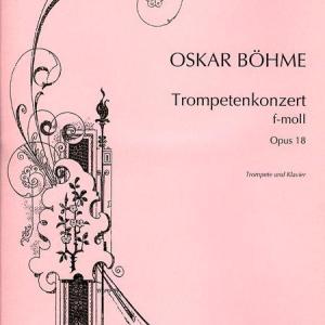 【ロマン派唯一のトランペット協奏曲】オスカー・ベーメを紐解く