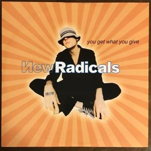 New Radicals / You Get What You Give
