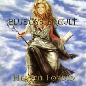 Heaven Forbid / BLUE OYSTER CULT