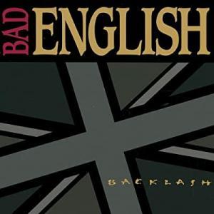 BACKLASH / BAD ENGLISH