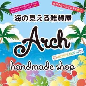 handmade shop Archさんのお店オープンしますよー✨