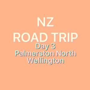 【NZ ロードトリップ】Day3-首都ウェリントンへ!