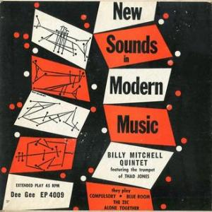 ★THE BILLY MITCHELL QUINTET  Feat.Thad Jones/ New Sounds In Modern Music( Dee Gee - USA)