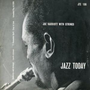 ★JOE HARRIOTT With STRINGS ( Jazz Today - England) ★
