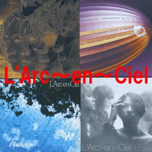 神曲揃い『L'Arc〜en〜Ciel』の私選ランキングトップ35の話。