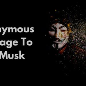 アノニマスがイーロン・マスク氏に宣戦布告   Anonymous Message To Elon Musk