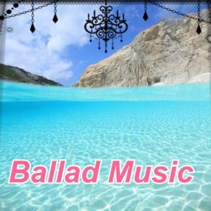 BGM配信中 Ballad Music