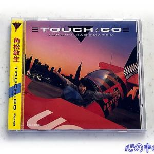 TOUCH AND GO/角松敏生♪