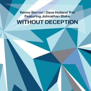 """Kenny Barron & Dave Holland Trio """"Without Deception""""を聴く:レビュー"""