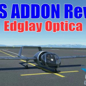 MSFSアドオンレビュー:Edglay Optica